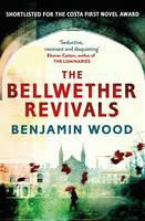 Cover for The Bellwether Revivals by Benjamin Wood