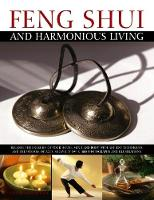 Feng Shui and Harmonious Living Balance the Energies of Your House, Mind and Body with Ancient Techniques and the Wisdom of the Ages, Shown in Over 1800 Photographs and Illustrations. by Gill Hale, Mark Evans