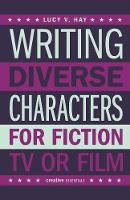How To Write Diverse Characters by Lucy V. Hay