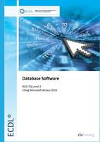 ECDL Database Software Using Access 2016 (BCS ITQ Level 2) by