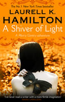 Cover for A Shiver of Light by Laurell K. Hamilton