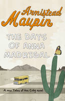 Cover for The Days of Anna Madrigal by Armistead Maupin
