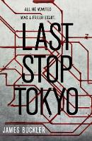 Last Stop Tokyo by James Buckler