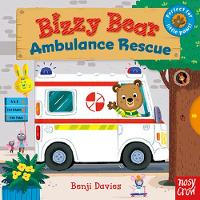 Bizzy Bear: Ambulance Rescue by Benji Davies