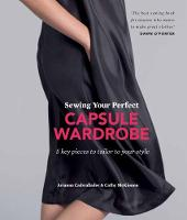 Sewing your Perfect Capsule Wardrobe 5 key pieces to tailor to your style by