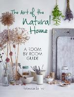 The Art of the Natural Home A Room by Room Guide by Sullivan