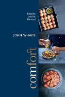 Comfort: food to southe the soul by John Whaite