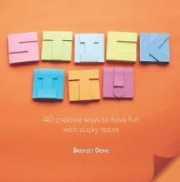 Stick It! 40 creative ways to have fun with sticky notes by Polly Webb-Wilson
