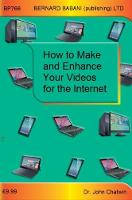 How to Make and Enhance Your Videos for the Internet by John Chatwin