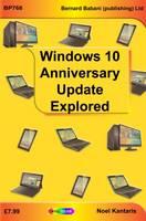 Widows 10 Anniversary Update Explored by Noel Kantaris