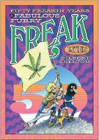 Fifty Freakin' Years Of The Fabulous Furry Freak Brothers by Gilbert Shelton