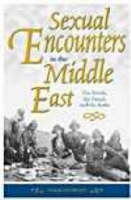 Sexual Encounters in the Middle East The British, the French and the Arabs by Derek Hopwood