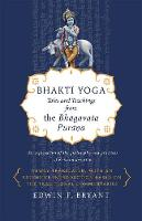 Bhakti Yoga Tales and Teachings from the Bhagavata Purana by Edwin F. Bryant