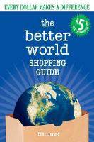 The Better World Shopping Guide #5 Every Dollar Makes a Difference by Ellis Jones