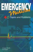 Emergency Medicine Topics and Problems by Professor George Jelinek, Ian Rogers