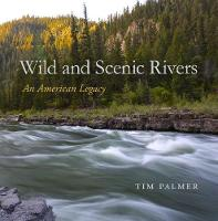Wild and Scenic Rivers An American Legacy by Tim Palmer