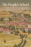 The People's School A History of Oregon State University by William Robbins