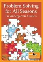 Problem Solving in All Seasons Prekindergarten - Grade 2 by Kim Markworth, Jenni McCool, Jennifer Kosiak