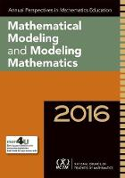 Annual Perspectives in Mathematics Education Mathematical Modeling and Modeling Mathematics by Christian R. Hirsch