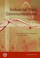 Industrial Data Communications by Lawrence M. Thompson, Tim Shaw