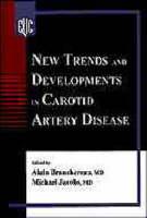 New Trends and Developments in Carotid Artery Disease by Alain Branchereau