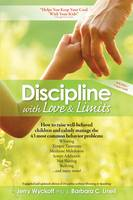 Discipline with Love and Limits by Jerry Wyckoff, Barbara C. Unell