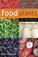 Food Plants of the World by Ben-Erik van Wyk