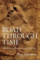 Road Through Time The Story of Humanity on the Move by Mary Soderstrom