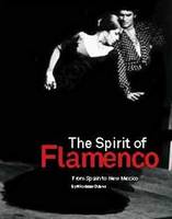 Spirit of Flamenco From Spain to New Mexico by Nicolasa Chavez