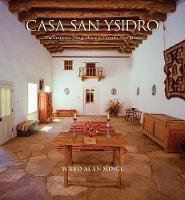 Casa San Ysidro The Gutierrez / Minge House in Corrales, New Mexico by Ward Alan Minge