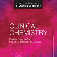 Clinical Chemistry Practical Laboratory Diagnosis of Disease by David N. Bailey, Robert L. Fitzgerald