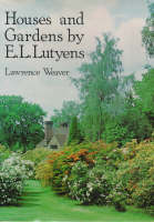 Houses and Gardens by E.L. Lutyens by Lawrence Weaver