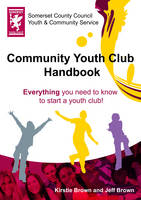 Community Youth Club Handbook by Jeff Brown, Kirstie Brown