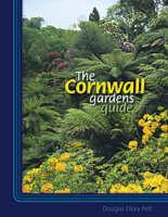 The Cornwall Gardens Guide by Douglas Ellory Pett, Margaret Grose