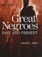 Great Negroes Past and Present by Russell L. Adams