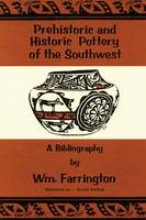 Prehistoric and Historic Pottery of the Southwest A Bibliography by William Farrington