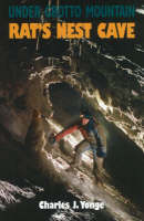 Under Grotto Mountain Rat's Nest Cave by Charles J. Yonge