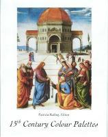 15th Century Colour Palettes by Patricia Railing