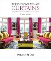Encyclopaedia of Curtains All You'll Ever Need to Know About Making Curtains by Catherine Merrick, Rebecca Day