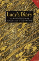 Lucy's Diary The Journal of an American Girl's Visit to England in 1870 by Lucy Rodd