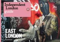 Independent London: East London Special by Effie Fotaki, Moritz Steiger