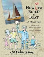 How Not to Build a Boat by Jill Dickin Schinas