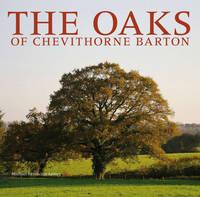 The Oaks of Chevithorne Barton by Michael Heathcoat-Amory
