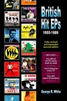 British Hit EPs 1955-1989 by George R. White