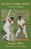 Raman Subba Row Cricket Visionary by Douglas Miller