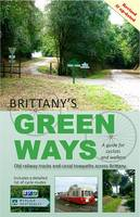Brittany's Green Ways A Guide for Cyclists and Walkers by G. H. Randall, Wendy Mewes