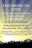 Testimony of Love by Gwen F. Steele-Perkins