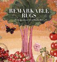 Remarkable Rugs The Inspirational Art of Phoebe Hart by Harriet Hart