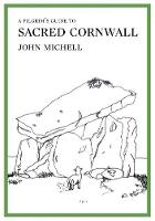 A Pilgrim's Guide to Sacred Cornwall by