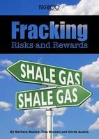 Fracking Risks and Rewards by